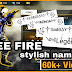 Free Fire Best Name Style Online Design Stylish Name || Free Fire Name Change Free 2019 || Free Fire Name Hสck