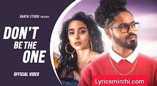 Don't Be The One Lyrics   Emiway   Latest Hindi Rap Song 2020