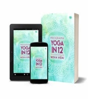 Programa Yoga in 12 - 12 minutos para uma nova vida