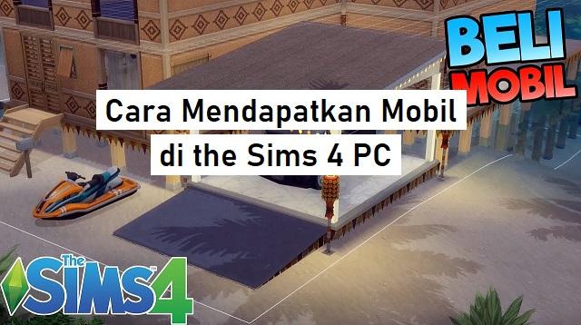 Cara Mendapatkan Mobil di The Sims 4 PC