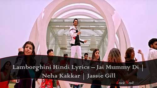 Lamborghini-Hindi-Lyrics-Jai-Mummy-Di-Neha-Kakkar-Jassie-Gill