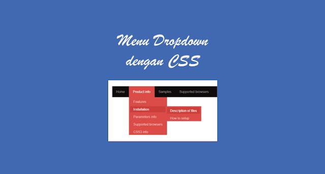 Cara Membuat Menu Dropdown dengan CSS di Blog