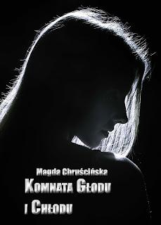 """Magda Chruścińska """"Komnata głodu i chłodu"""""""