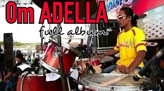Download Lagu Om Adella Terbaru 2017 Full Album