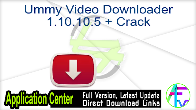 Ummy Video Downloader 1.10.10.5 + Crack