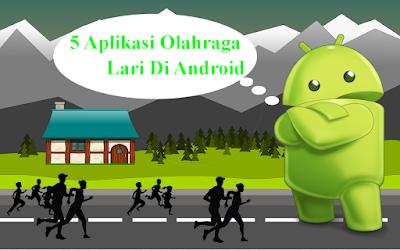 5 Aplikasi Olahraga Lari Di Android unruk program sehat