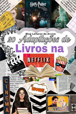 ASSISTIR NA NETFLIX: 25 FILMES ADAPTADOS DE LIVROS
