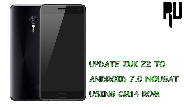 update-zuk-z2-to-android-7-0-nougat How to Update Zuk Z2 to Android Nougat 7.0 . Root