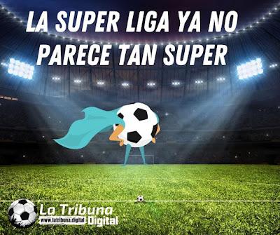 LA SUPER LIGA YA NO PARECE TAN SUPER