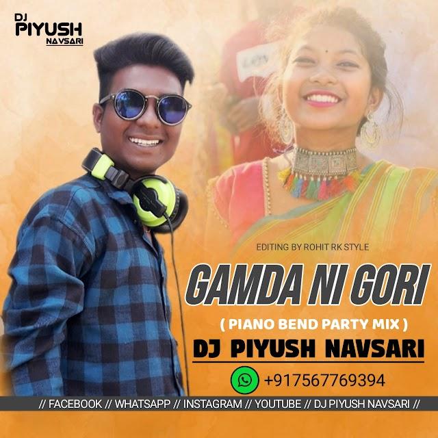 GAMDANI GORI (NEW BEND PARTY MIX) DJ PIYUSH NAVSARI.mp3