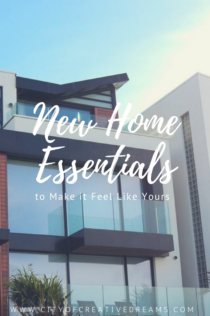 New Home Essentials to Make it Feel Like Yours   City of Creative Dreams
