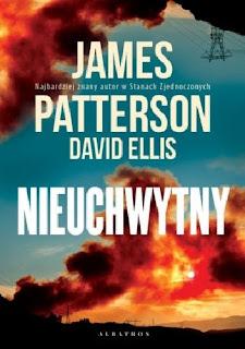 Nieuchwytny, James Patterson, David Ellis - książka napisana w starym, dobrym stylu - recenzja