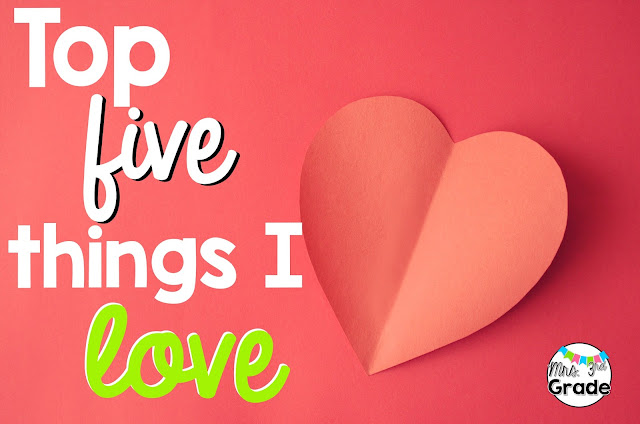 Top 5 things I LOVE include a few people, resources and classroom style!
