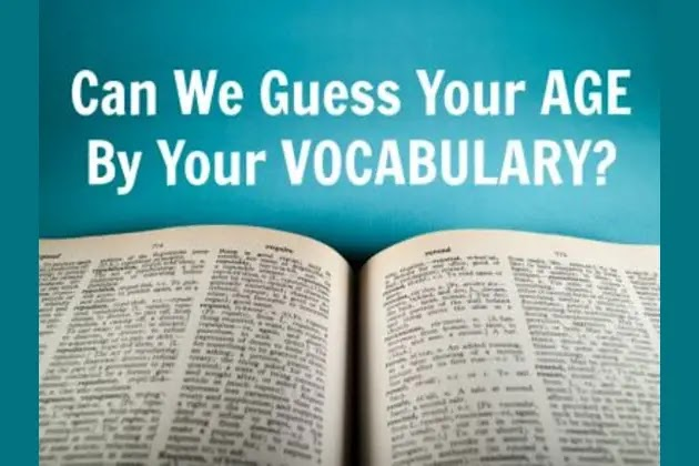 Can We Guess Your Age By Your Vocabulary?