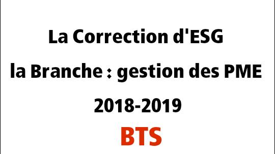 la Correction d'ESG PME BTS 2018 et 2019