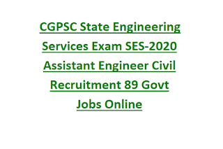CGPSC State Engineering Services Exam SES-2020 Assistant Engineer Civil Recruitment 89 Govt Jobs Online