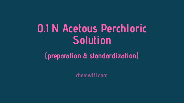 0.1 Acetous Perchloric Solution