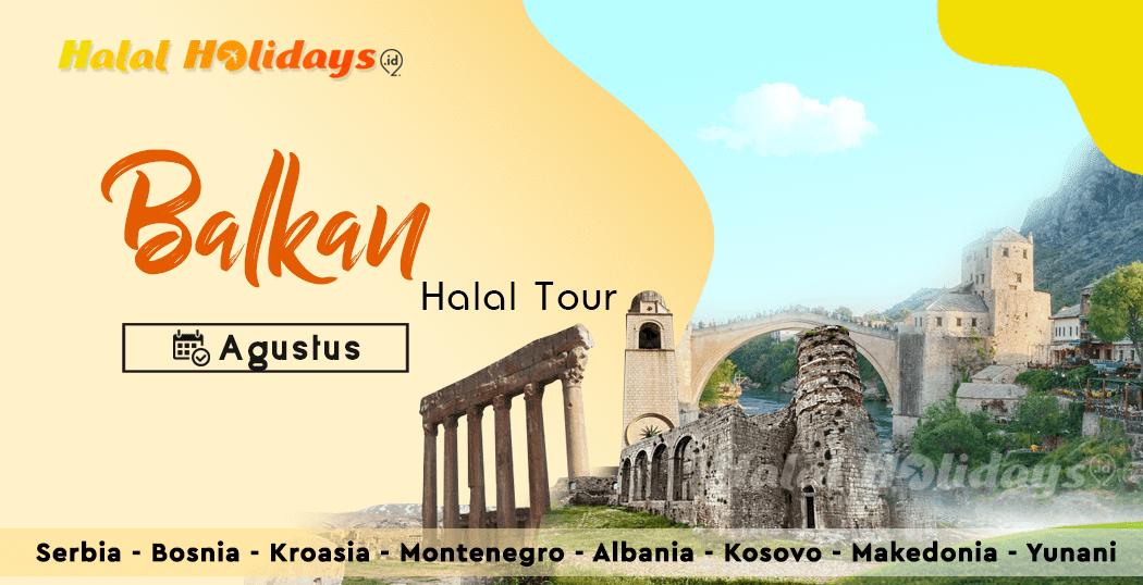 Paket Tour Balkan Yunani Murah Bulan Agustus 2021