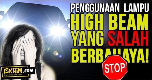 STOP Menggunakan Lampu High Beam Berlebihan, Berbahaya!