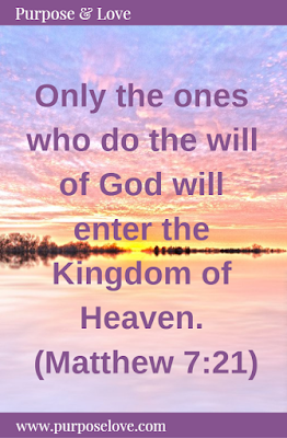 Only the ones who do the will of God will enter the Kingdom of Heaven. Matthew 7:21
