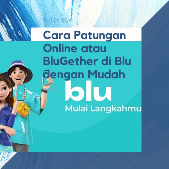 Cara Patungan Online atau BluGether di Blu dengan Mudah