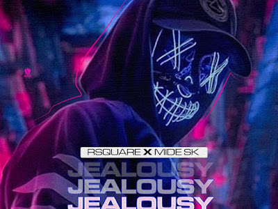 DOWNLOAD MP3: Rsquare Ft Mide SK – Jealousy