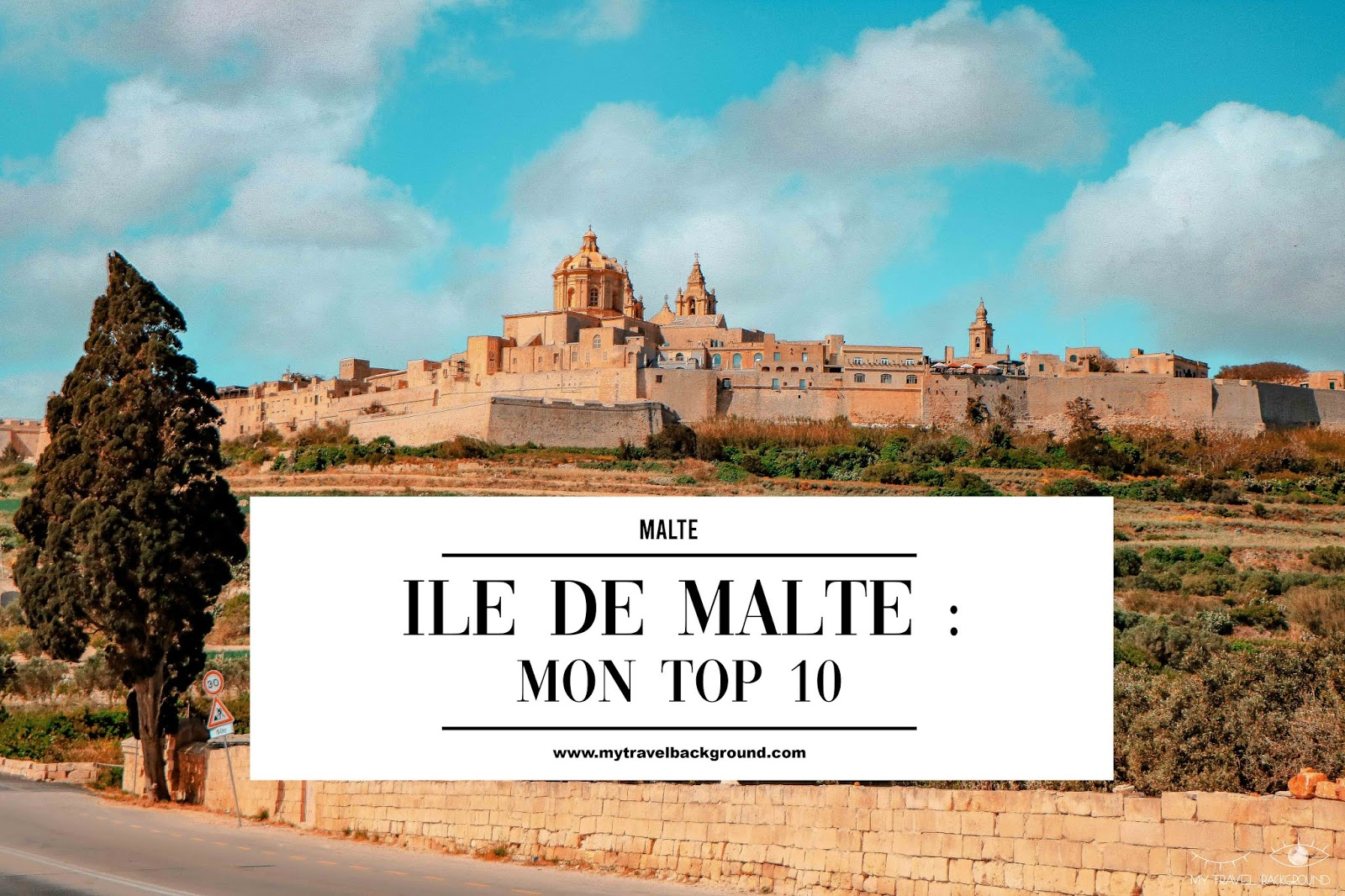 My Travel Background : les incontournables de Malte, Île de Malte (partie 1)