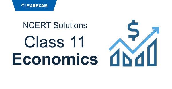 NCERT Solutions Class 11 Economics