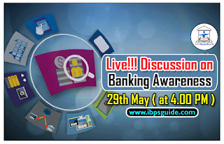 Live! Banking Awareness Discussion (29th May at 4.00 PM) for SBI PO Mains / RBI Grade B – 2017& Upcoming Exams