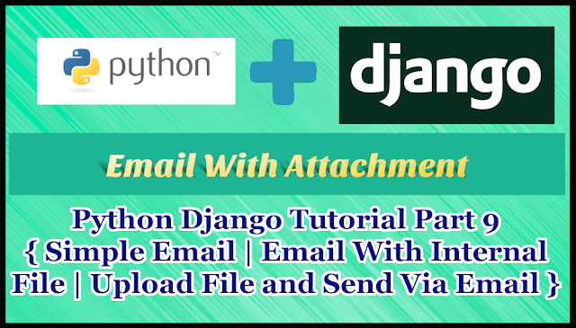 Python Django Tutorial Part 9 | Send Email With Attachment
