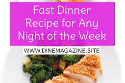 Fast Dinner Recipe for Any Night of the Week