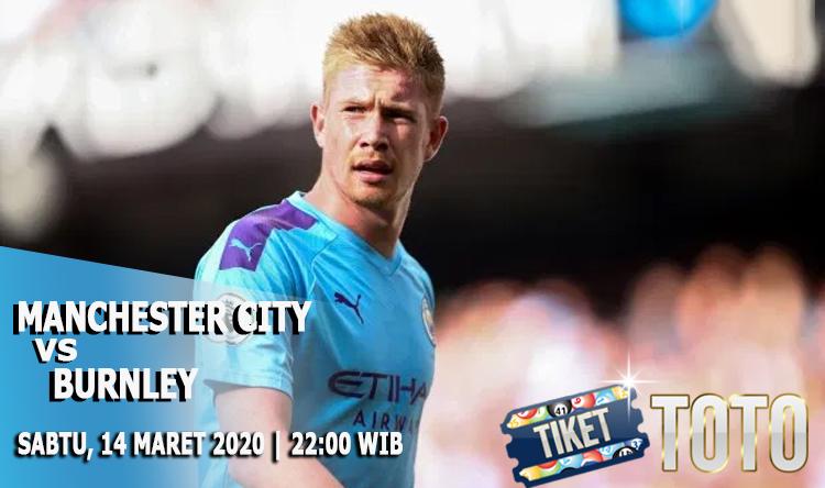Prediksi Pertandingan Manchester City vs Burnley 14 Maret 2020