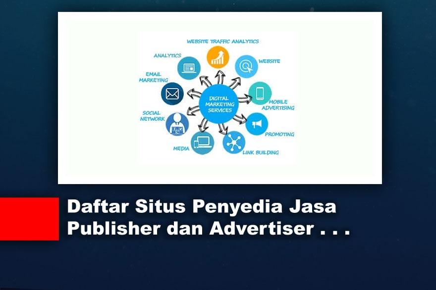 Daftar Situs Penyedia Jasa Publisher dan Advertiser