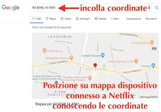 posizione geografica dalle coordinate tramite google per vedere poso connessione a netflix