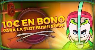 paston 10 euros gratis Slot Bushi Sushi hasta 18-4-2021
