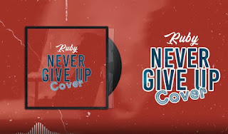 AUDIO | Ruby - Never Give up Cover | [official mp3 audio]