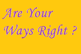Are your ways right