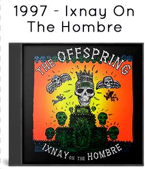 1997 - Ixnay On The Hombre
