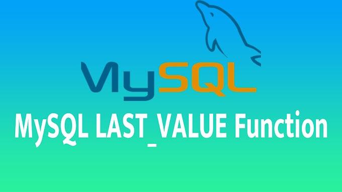 MySQL LAST_VALUE Function