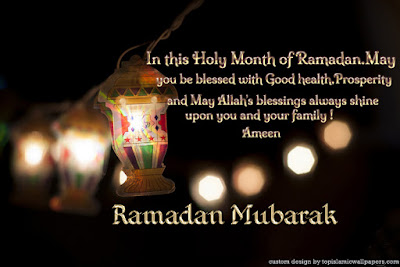 Ramadan Mubarak Wishes Cards: in this holy month of Ramadan , may you be blessed with good health,