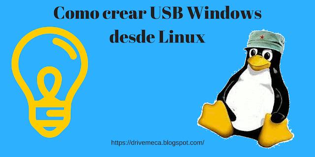 Como crear USB Windows desde Linux