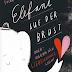 """High Five - 5 Sätze/5 Adjektive zu """"Elefant auf der Brust oder: Warum sich Liebeskummer lohnt"""" von Lucia Zamolo"""
