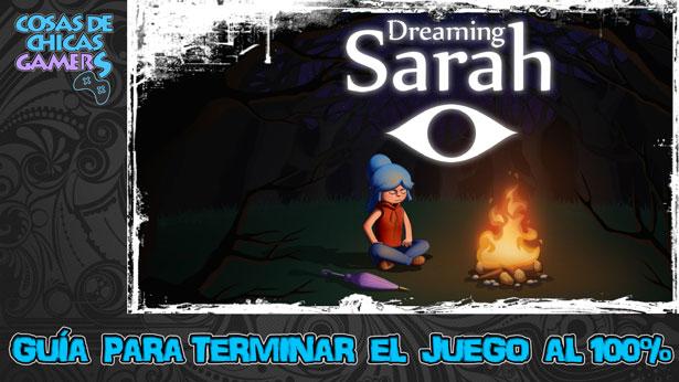 Guía de Dreaming Sarah para conseguir el platino
