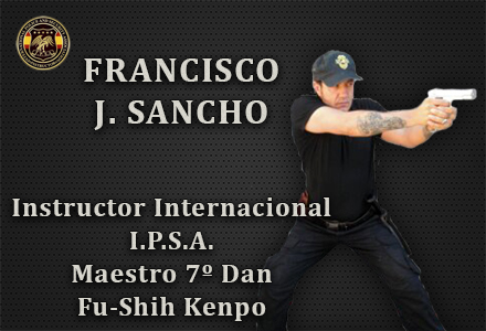 FRANCISCO J SANCHO INSTRUCTOR INTERNACIONAL IPSA INTERNATIONAL POLICE AND SECURITY ASOCCIATION IPSA