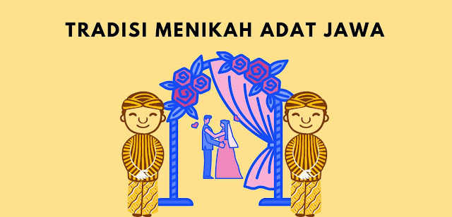 Prosesi Pernikahan Adat Jawa Yang Unik
