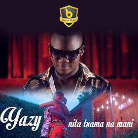 Yazy - Nita Tsama Na Mani [Bawito Music]