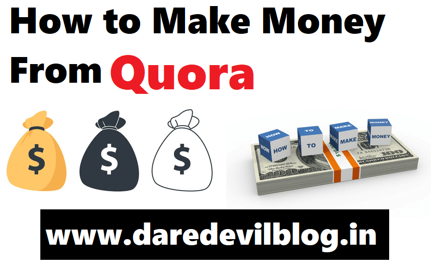 How to make money From Quora?, How to Make Money?, Make money From quora in 2021, Make money online by question-answering