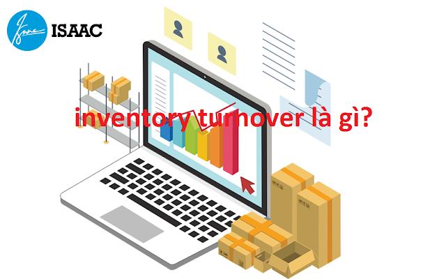 Vòng quay hàng tồn kho và khái niệm inventory turnover là gì?