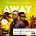 Music: King Berry – Away Ft. T-West || Out Now