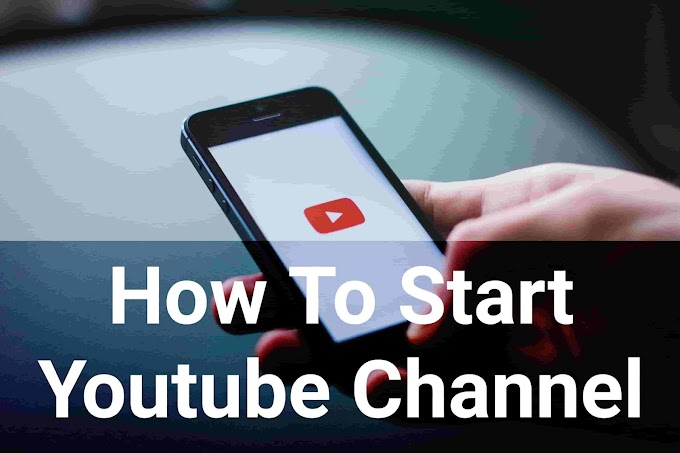 How To Start YouTube Channel - Complete Guide
